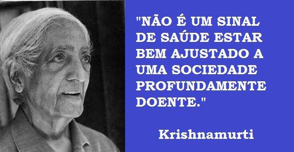 Resultado de imagem para j. krishnamurti  Para viver o homem deve mudar